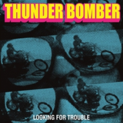 Thunder Bomb - Looking For Trouble - LP