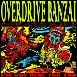 Overdrive Banzai - I'm Not Here For You - LP