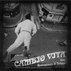 "Spavaldery / Hobos - Cambio Vita - Split - 7"""