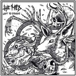 The Mild - Left To Starve - 7""