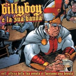 Billy Boy E La Sua Banda - Nell'Attesa Della Tua Venuta Ci Facciamo Una Bevuta - CD