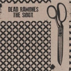 "The Sioux / Dead Ramones - Split - 7"""
