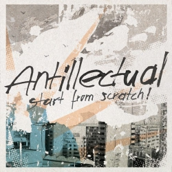 Antillectual - Start From Scratch - LP