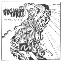 Six Reasons To Kill - We Are Ghosts - LP