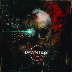 Dawn Heist - Catalyst - CD