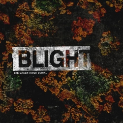 """The Green River Burial - Blight - 7"""""""