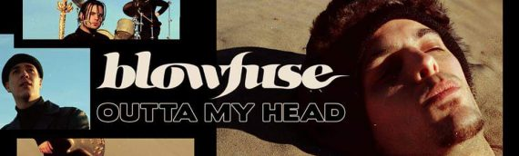 "BLOWFUSE gears up for Tour and puts out new video for ""Outta My Head"""